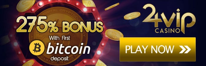 275% Bitcoin Bonus in 24 Vip Casino